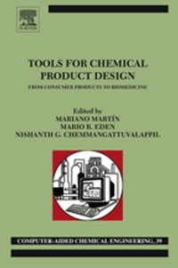 Tools For Chemical Product Design: From Consumer Products to Biomedicine