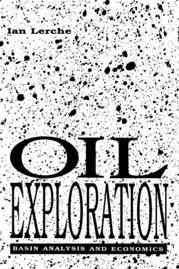Book Oil Exploration: Basin Analysis and Economics by Lerche, Ian