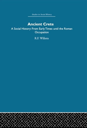 Ancient Crete From Early Times Until the Roman Occupation
