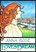 Loves Dream by Anna Rose