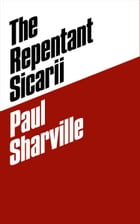The Repentant Sicarii by Paul Sharville