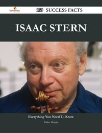 Isaac Stern 139 Success Facts - Everything you need to know about Isaac Stern