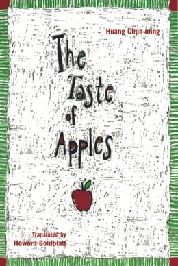 Book The Taste of Apples by Huang Chun-ming
