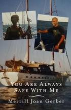 You are Always Safe with Me by Merrill Joan Gerber