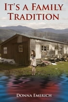 It's A Family Tradition: The Mountain series book 2, #2 by Donna Emerich