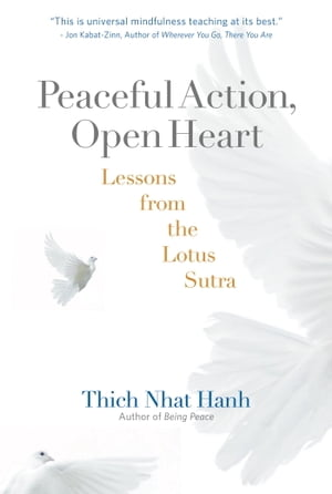 Peaceful Action,  Open Heart Lessons from the Lotus Sutra