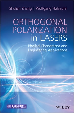 Orthogonal Polarization in Lasers Physical Phenomena and Engineering Applications