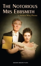 The Notorious Mrs Ebbsmith by Arthur Wing Pinero
