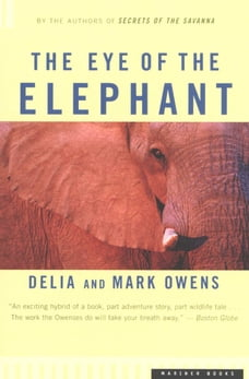 The Eye of the Elephant: An Epic Adventure in the African Wilderness