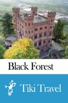 Black Forest (Germany) Travel Guide - Tiki Travel by Tiki Travel