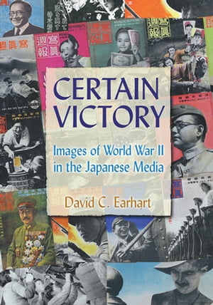 Certain Victory: Images of World War II in the Japanese Media Images of World War II in the Japanese Media