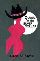 Queen of the Silver Dollar by Edward Hower