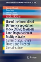 Use of the Normalized Difference Vegetation Index (NDVI) to Assess Land Degradation at Multiple…