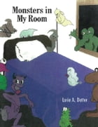 Monsters in My Room by Lorie A. Detter