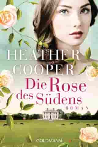 Die Rose des Südens: Roman - Die Rose-Saga 2 by Heather Cooper