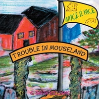Trouble in Mouseland: Trouble in Mouseland