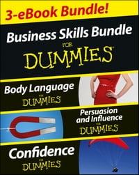 Business Skills For Dummies Three e-book Bundle: Body Language For Dummies, Persuasion and…