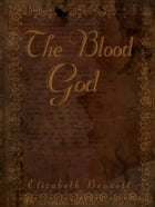 The Blood God by Elizabeth Bennett