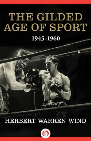 The Gilded Age of Sport 1945?1960