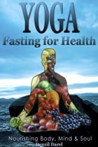 Yoga: Fasting For Health: YOGA PLACE Books, #2 by Denzil Darel