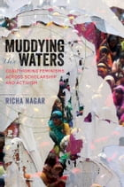 Muddying the Waters: Coauthoring Feminisms across Scholarship and Activism