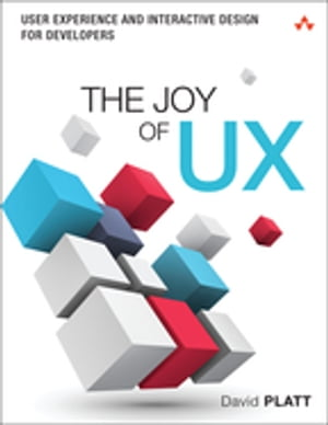 The Joy of UX User Experience and Interactive Design for Developers