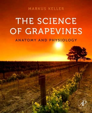 The Science of Grapevines Anatomy and Physiology