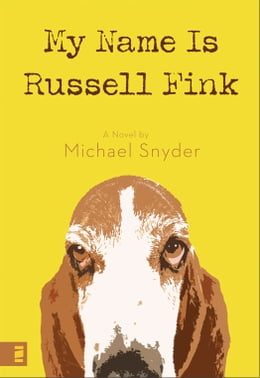 Book My Name Is Russell Fink by Michael Snyder