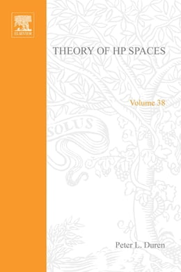 Book Theory of H[superscript p] spaces by Peter L. Duren