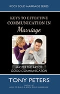 Keys to Effective Communication in Marriage: Learn to Master the Art of Good Communication 2fa1b2c5-5d16-49ff-a619-e128b5791ec5
