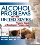 Alcohol Problems in the United States: Twenty Years of Treatment Perspective