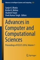 Advances in Computer and Computational Sciences: Proceedings of ICCCCS 2016, Volume 1 by Sanjiv K. Bhatia