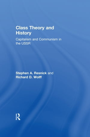 Class Theory and History Capitalism and Communism in the USSR