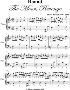Round the Moors Revenge Purcell Easy Piano Sheet Music by Henry Purcell