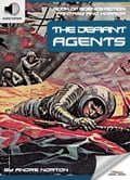 9791186505731 - Andre Norton, Oldiees Publishing: Book of Science Fiction, Fantasy and Horror: The Defiant Agents - 도 서