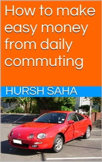 How to make easy money from daily commuting