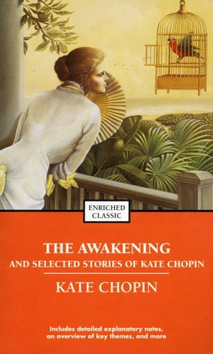 The Awakening and Selected Stories of Kate Chopin by Kate Chopin