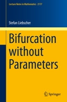 Bifurcation without Parameters