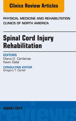 Book Spinal Cord Injury Rehabilitation, An Issue of Physical Medicine and Rehabilitation Clinics of… by Diana Cardenas, MD, HMA