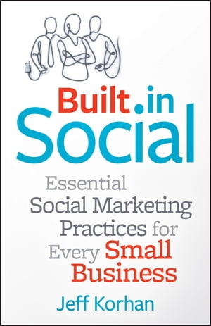 Built-In Social Essential Social Marketing Practices for Every Small Business