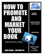 How To Promote and Market Your Book: Publicists tips & tricks by Madi Preda