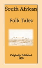 SOUTH-AFRICAN FOLK-TALES - 44 African Stories for Children by Various