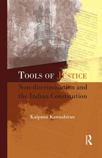 Tools of Justice: Non-discrimination and the Indian Constitution