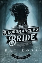 The Necromancer's Bride by Kat Ross