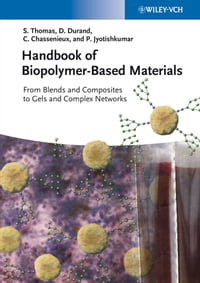 Handbook of Biopolymer-Based Materials: From Blends and Composites to Gels and Complex Networks