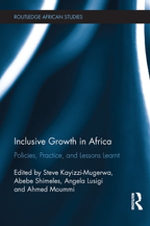 Inclusive Growth in Africa Policies,  Practice,  and Lessons Learnt
