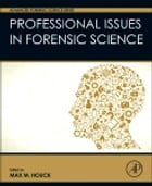 Professional Issues in Forensic Science by Max M. Houck