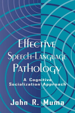 Effective Speech-language Pathology A Cognitive Socialization Approach