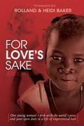 For Love's Sake: One Young Woman's Trek with the World's Poor and Your Open Door to a Life of Experiential Love 40de8b1e-a9f1-4512-ae48-8d33482d64d3