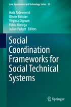 Social Coordination Frameworks for Social Technical Systems by Huib Aldewereld